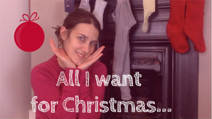 All I want for Christmas…